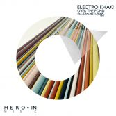Electro Khaki / Over The Pond / 2013 Hero-In Music