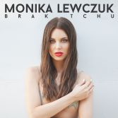 Monika Lewczuk / Brak Tchu / 2018 Universal Music Polska